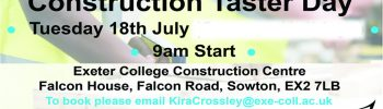 Construction Taster Day – Tuesday July 18th